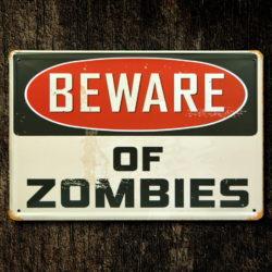 Metal Beware of Zombie Sign Zombie Warning
